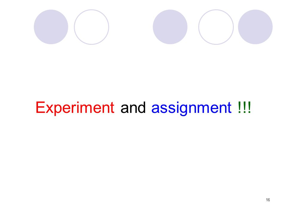 16 Experiment and assignment !!!