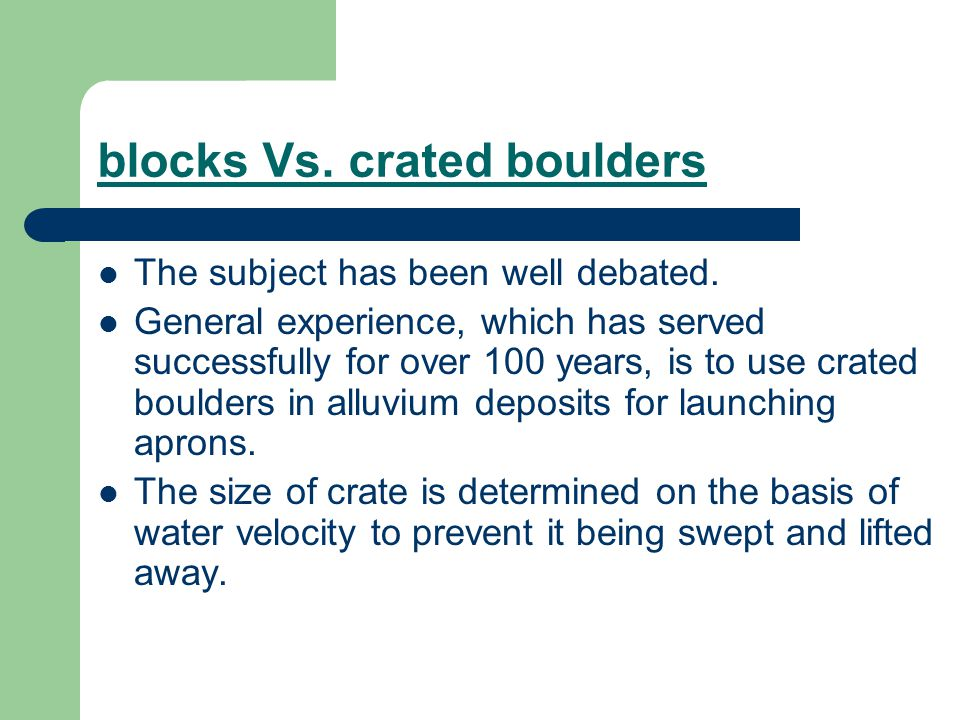 blocks Vs. crated boulders The subject has been well debated.