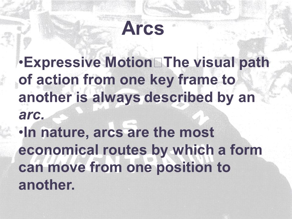 Expressive Motion The visual path of action from one key frame to another is always described by an arc.