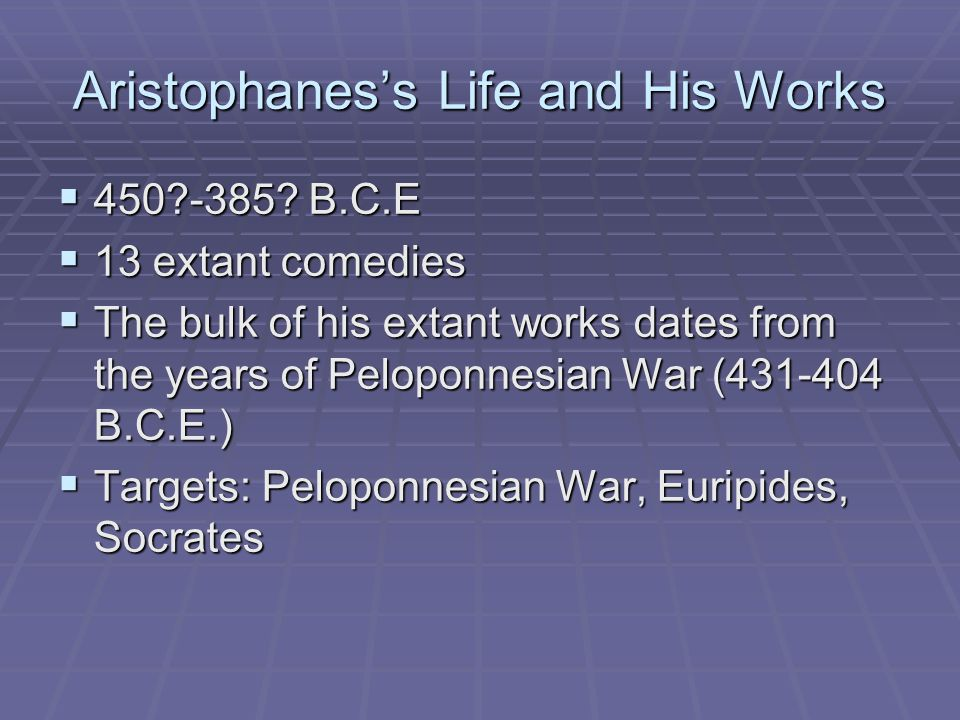 Aristophanes's Life and His Works  450 -385.