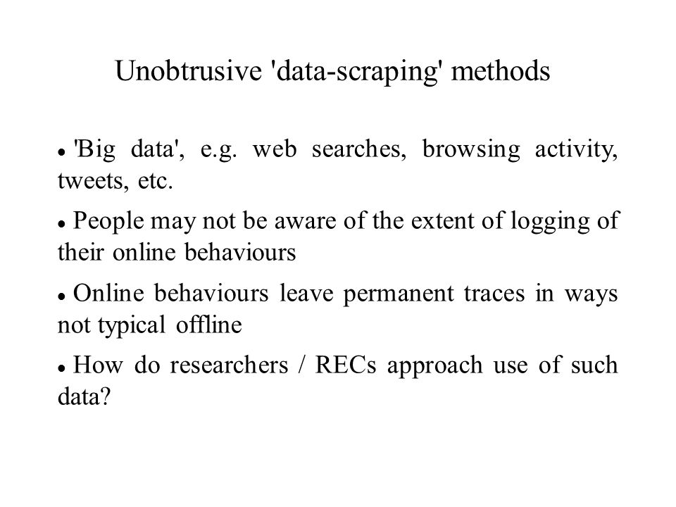Unobtrusive data-scraping methods Big data , e.g.