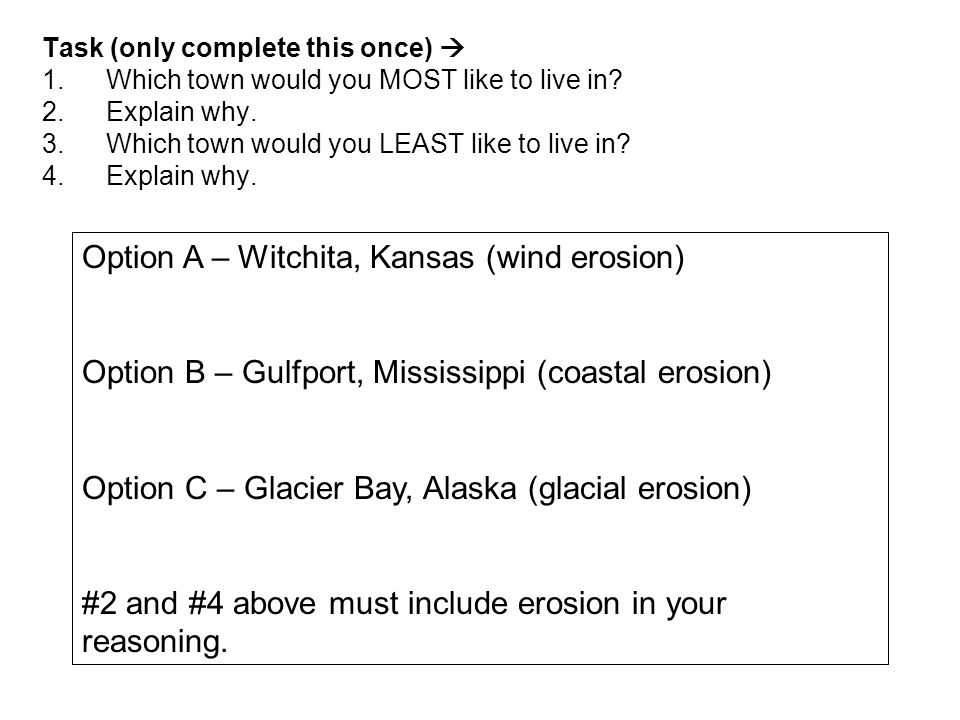 Task (only complete this once)  1.Which town would you MOST like to live in.