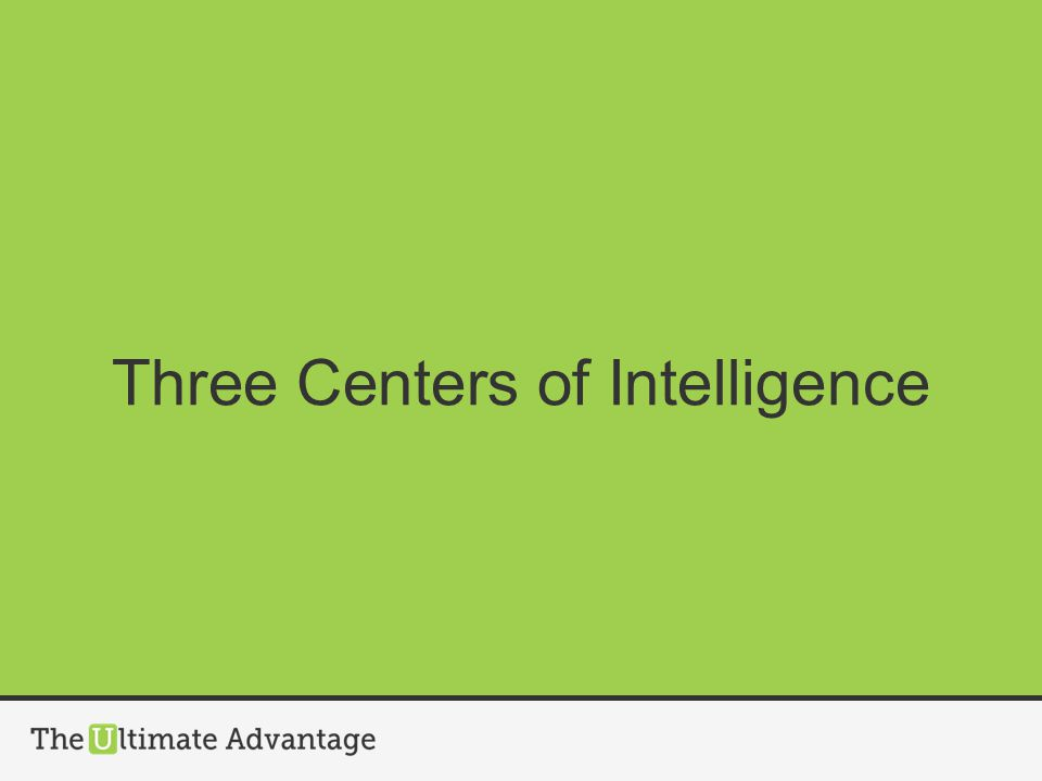 Three Centers of Intelligence