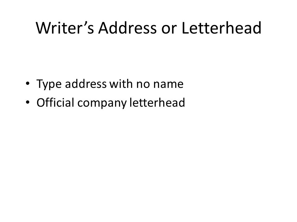 Writer's Address or Letterhead Type address with no name Official company letterhead