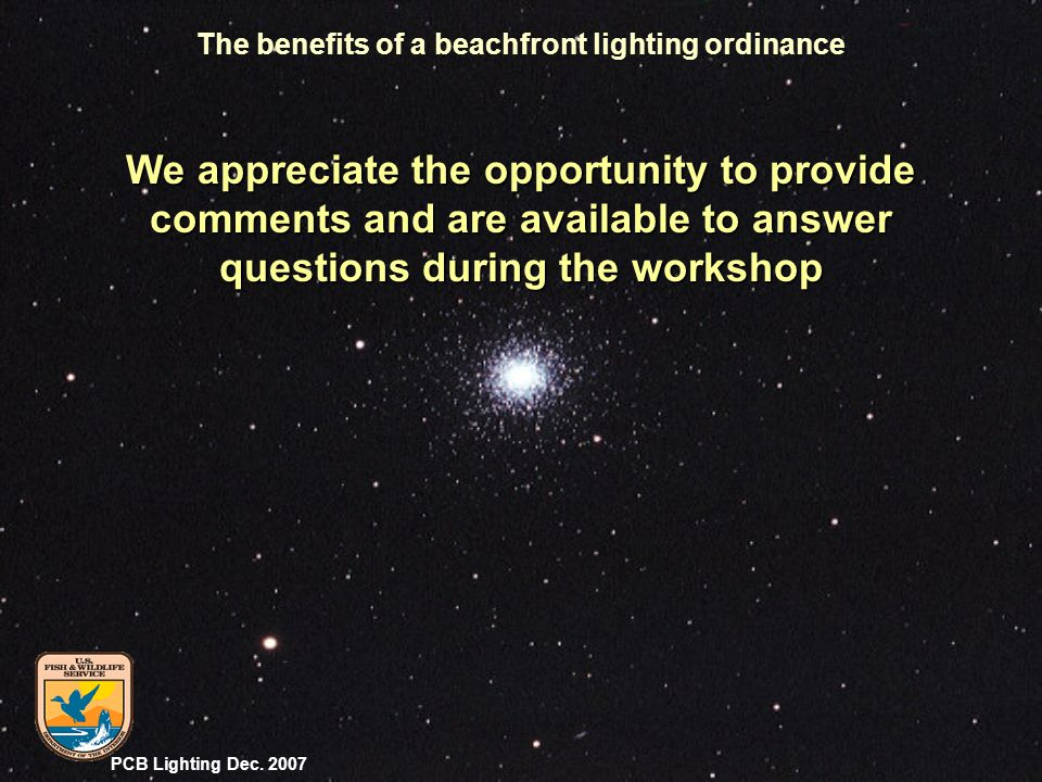 PCB Lighting Dec. 2007 The benefits of a beachfront lighting ordinance We appreciate the opportunity to provide comments and are available to answer q
