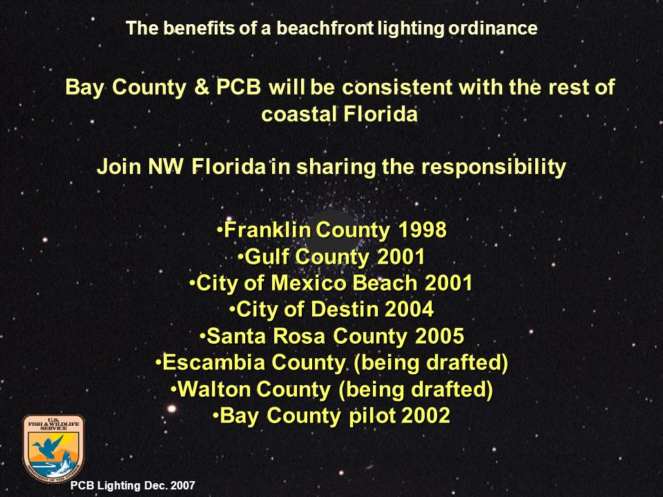 PCB Lighting Dec. 2007 Bay County & PCB will be consistent with the rest of coastal Florida Join NW Florida in sharing the responsibility Franklin Cou