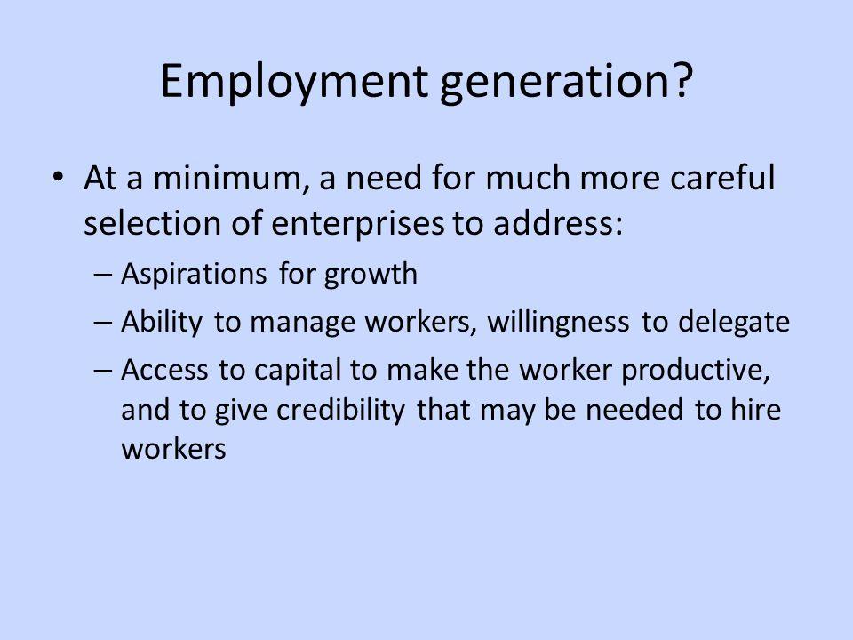 Employment generation.
