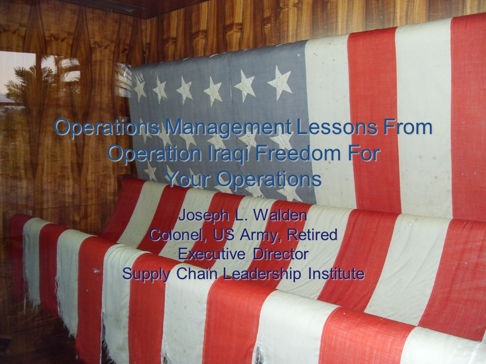 Operations Management Lessons From Operation Iraqi Freedom For Your Operations Joseph L.