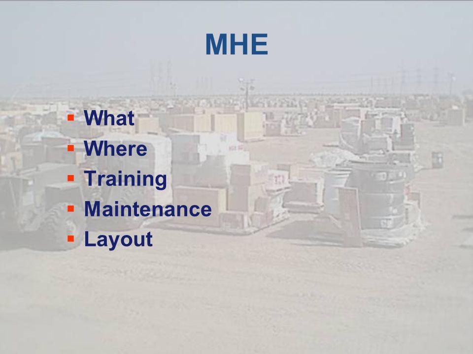MHE  What  Where  Training  Maintenance  Layout