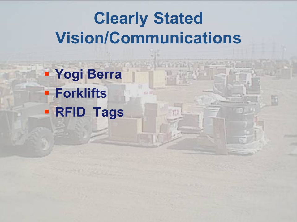Clearly Stated Vision/Communications  Yogi Berra  Forklifts  RFID Tags