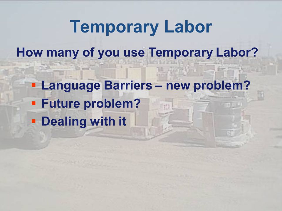 Temporary Labor  Language Barriers – new problem.