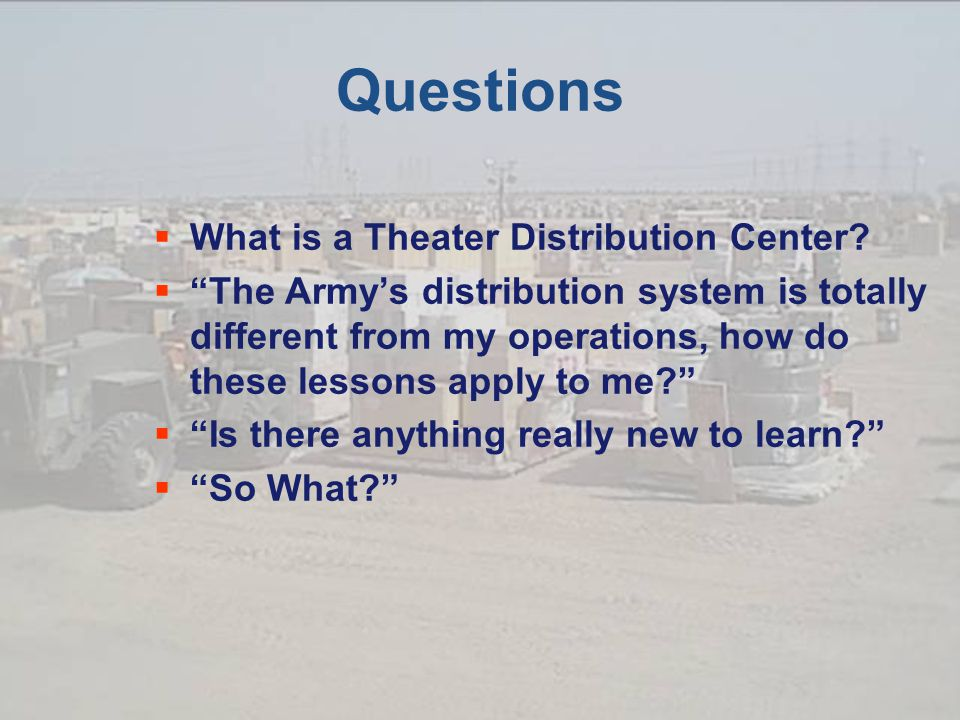 Questions  What is a Theater Distribution Center.