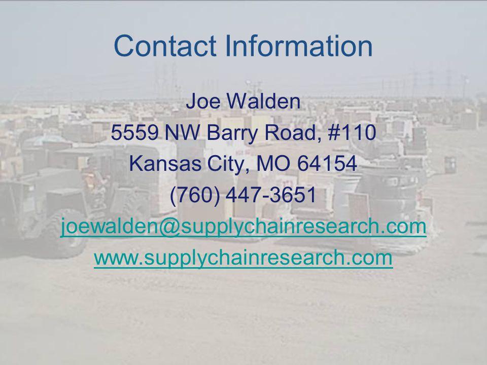 Contact Information Joe Walden 5559 NW Barry Road, #110 Kansas City, MO 64154 (760) 447-3651 joewalden@supplychainresearch.com www.supplychainresearch.com