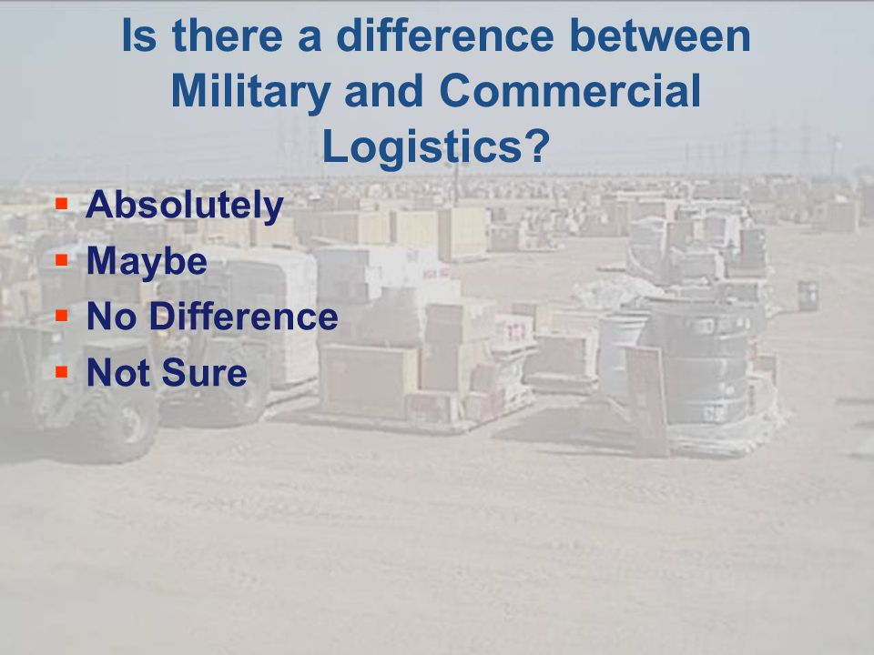 Is there a difference between Military and Commercial Logistics.