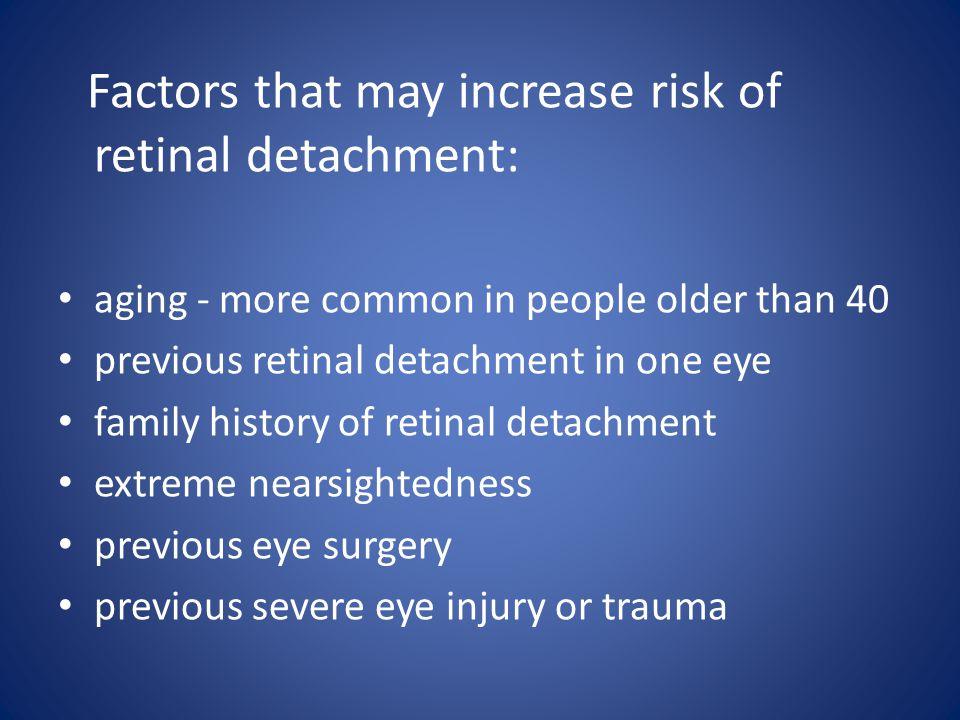 TREATMENTS Retinal tears: laser surgery (photocoagulation) freezing (cryopexy) Retinal detachment: pneumatic retinopexy scleral buckling vitrectomy