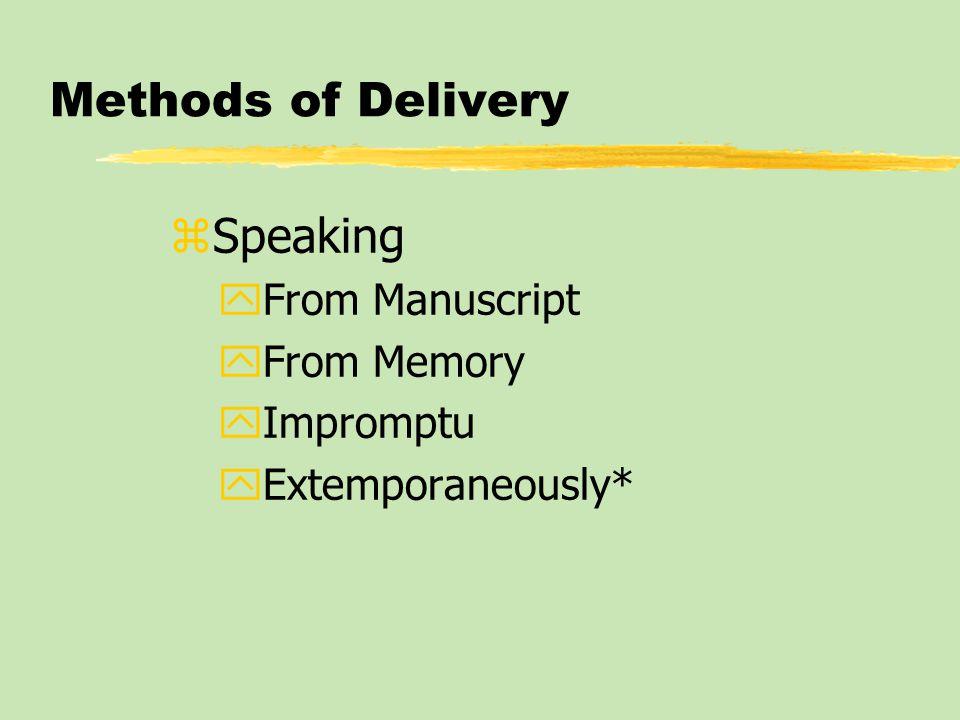 Methods of Delivery zSpeaking yFrom Manuscript yFrom Memory yImpromptu yExtemporaneously*