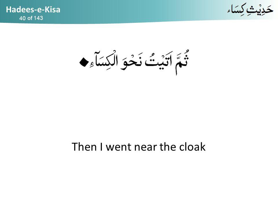 Hadees-e-Kisa of 143 Then I went near the cloak 40