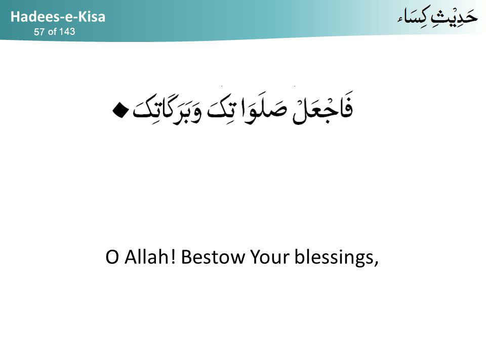 Hadees-e-Kisa of 143 O Allah! Bestow Your blessings, 57