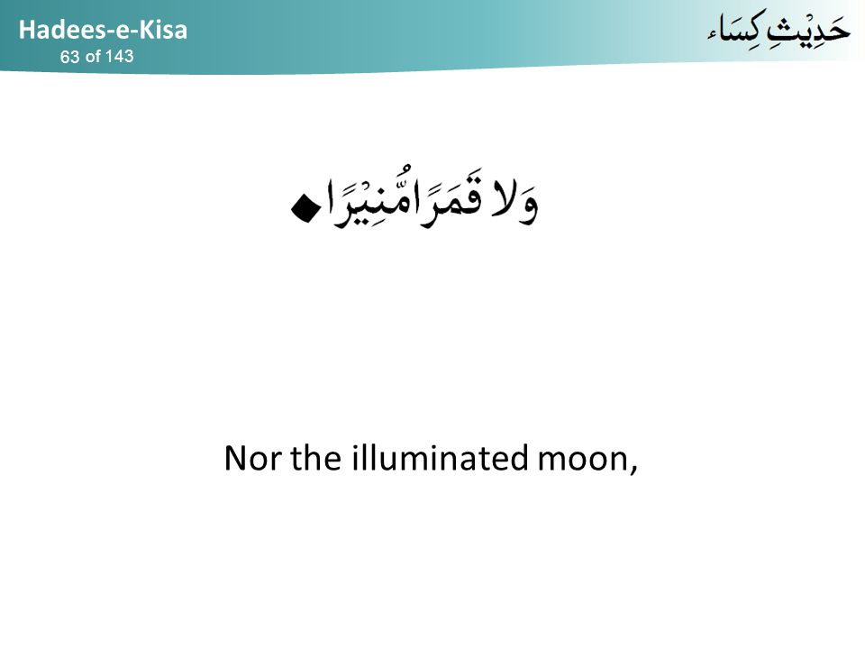Hadees-e-Kisa of 143 Nor the illuminated moon, 63