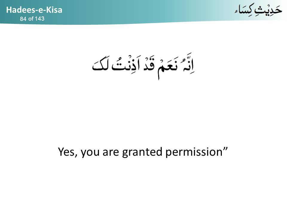 Hadees-e-Kisa of 143 Yes, you are granted permission 84