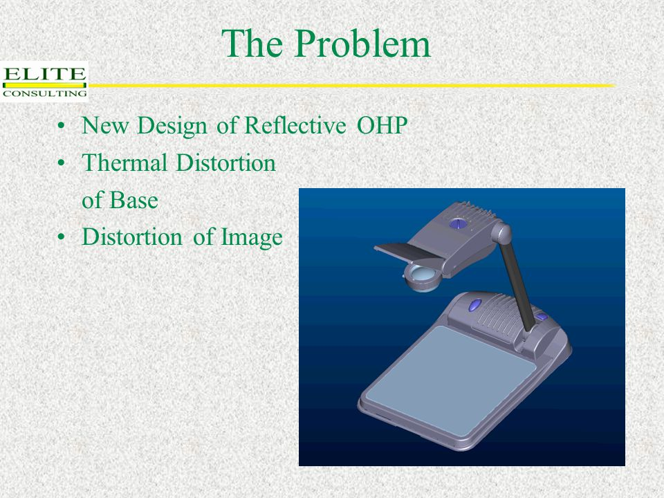 The Problem New Design of Reflective OHP Thermal Distortion of Base Distortion of Image
