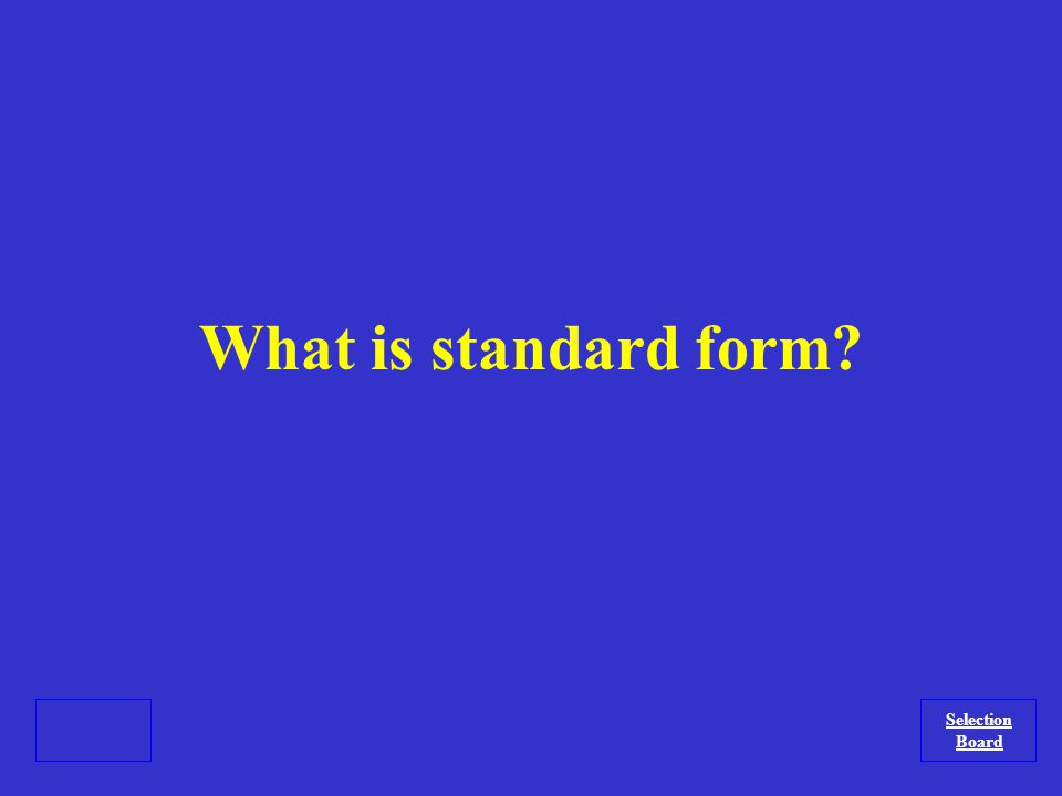 The form that a quadratic must be written in before the quadratic formula can be applied.