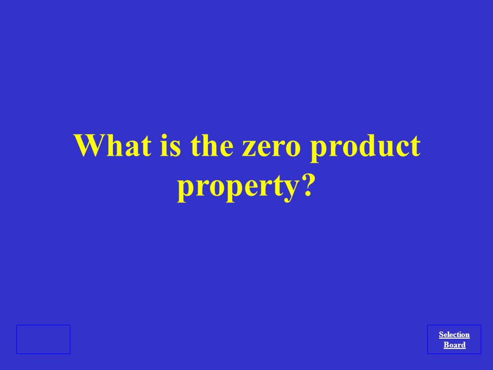 The property that must be applied to solve a quadratic equation when one side is in factored form and the other side is zero.