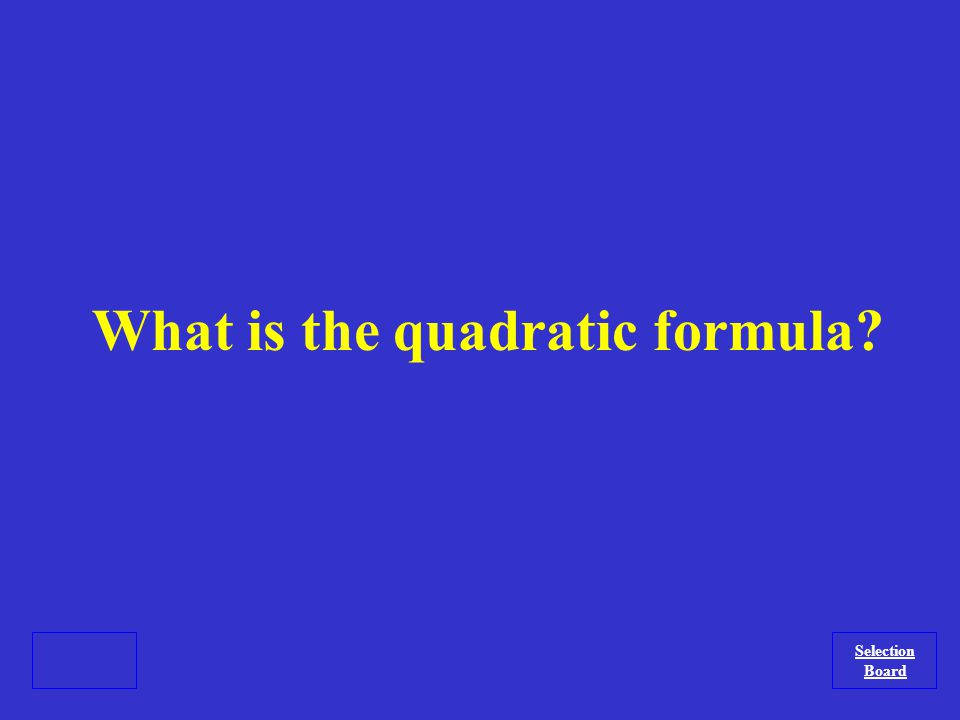 The method that can be used for solving quadratics all of the time.