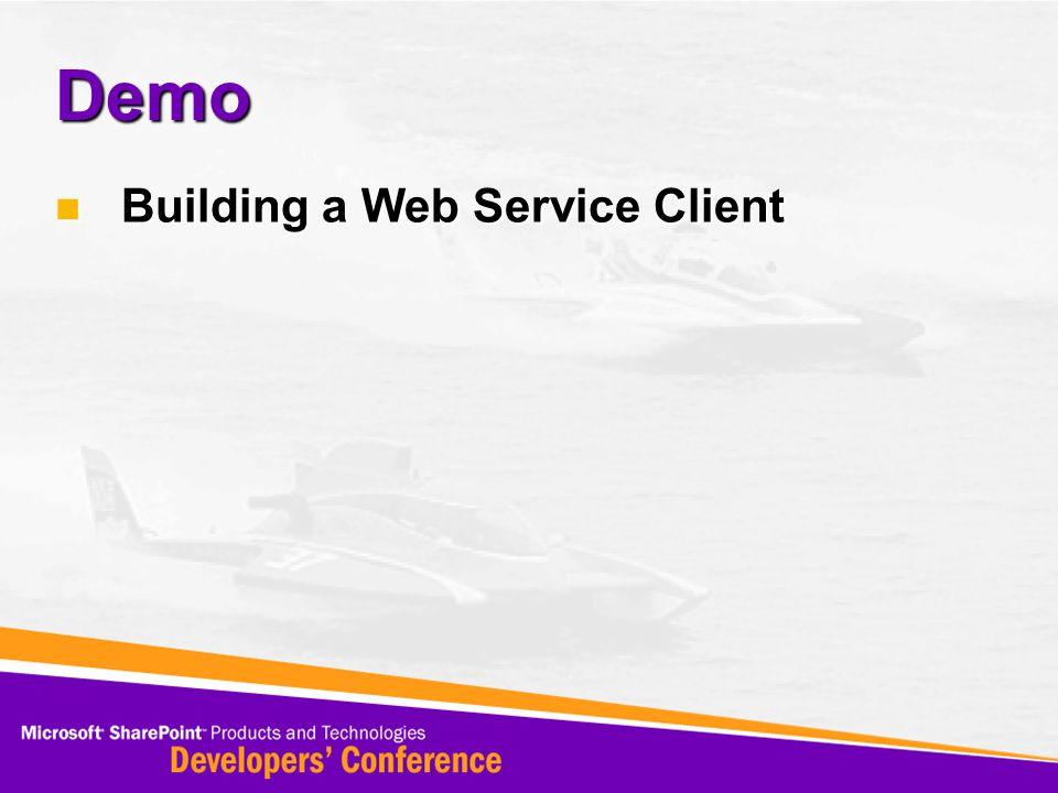 Demo Building a Web Service Client Building a Web Service Client