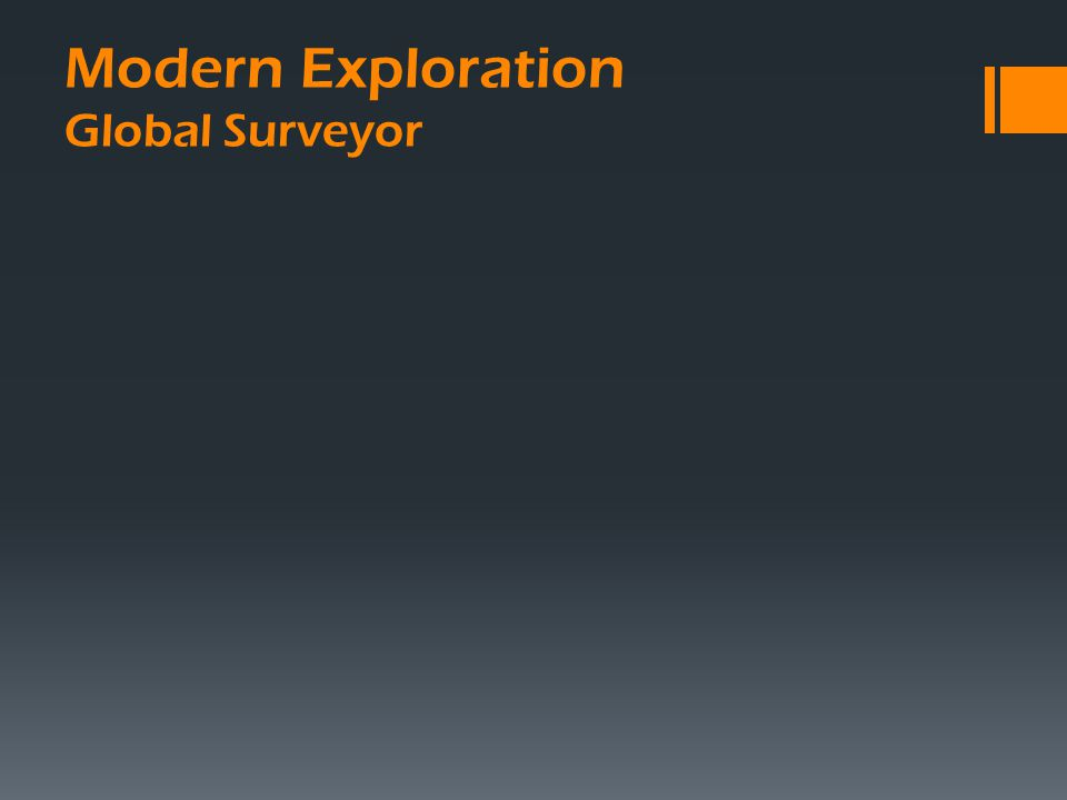 Modern Exploration Global Surveyor