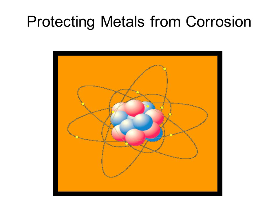 Protecting Metals from Corrosion