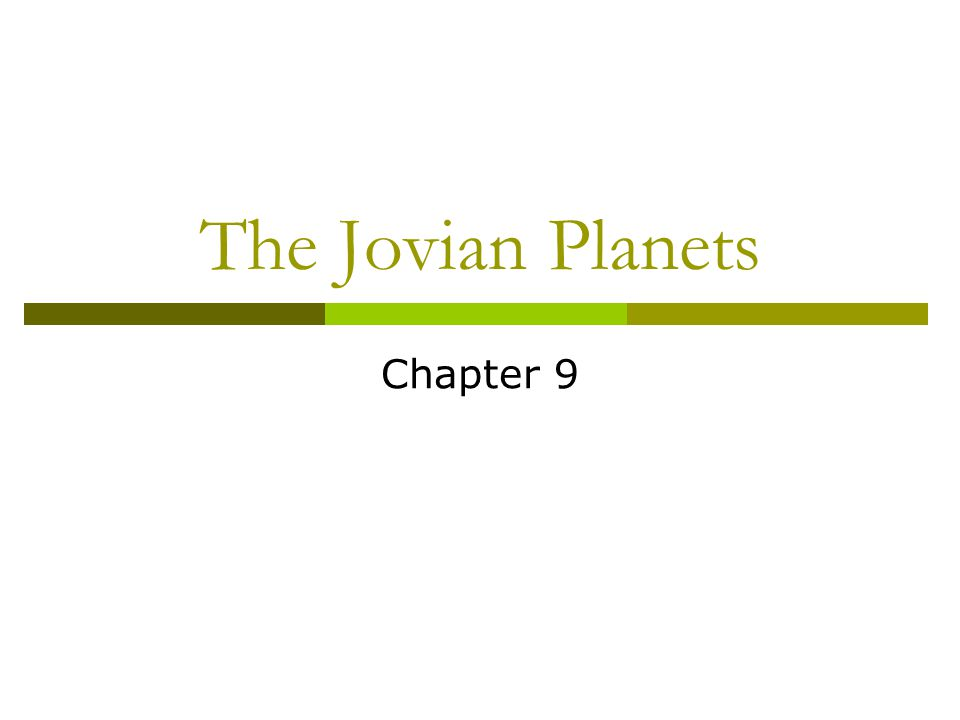 The Jovian Planets Chapter 9