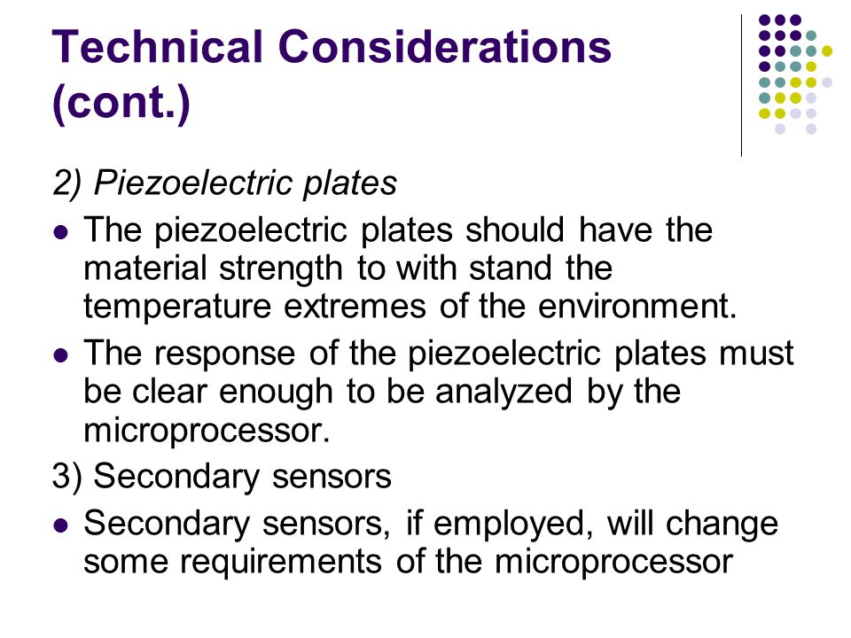 Technical Considerations (cont.) 2) Piezoelectric plates The piezoelectric plates should have the material strength to with stand the temperature extremes of the environment.