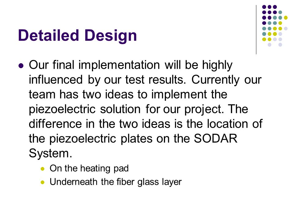 Detailed Design Our final implementation will be highly influenced by our test results.