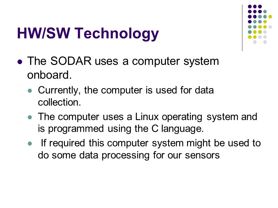 HW/SW Technology The SODAR uses a computer system onboard.