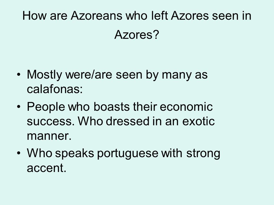 How are Azoreans who left Azores seen in Azores.