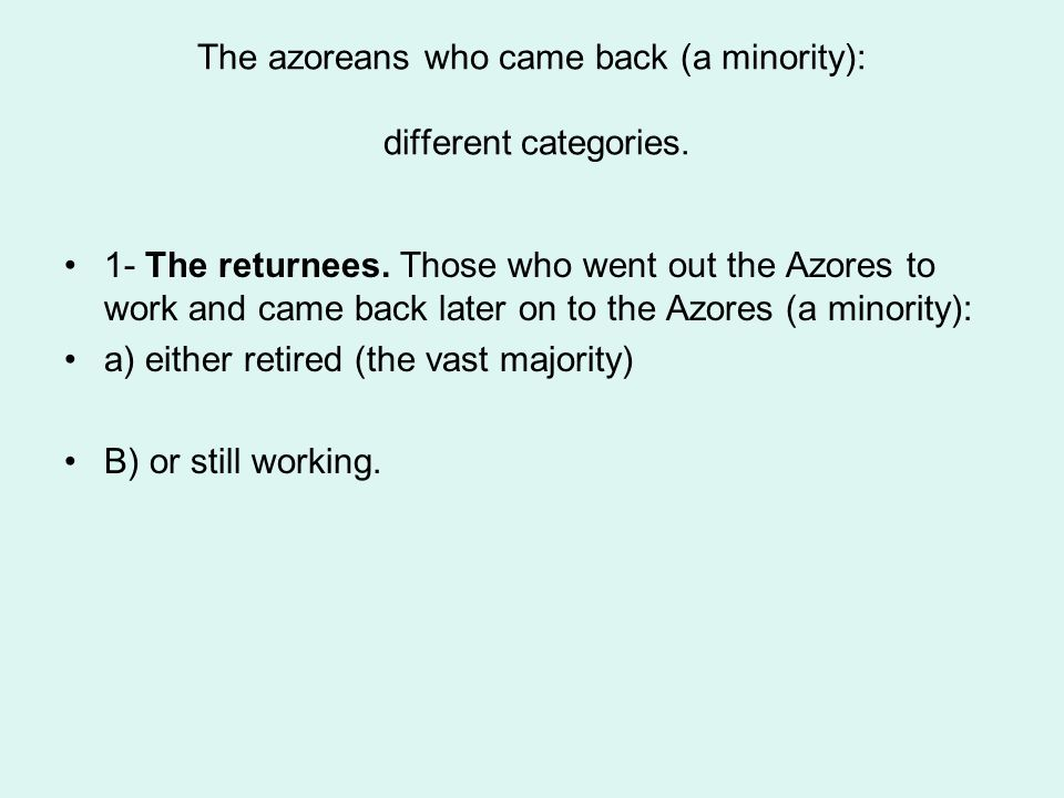 The azoreans who came back (a minority): different categories.