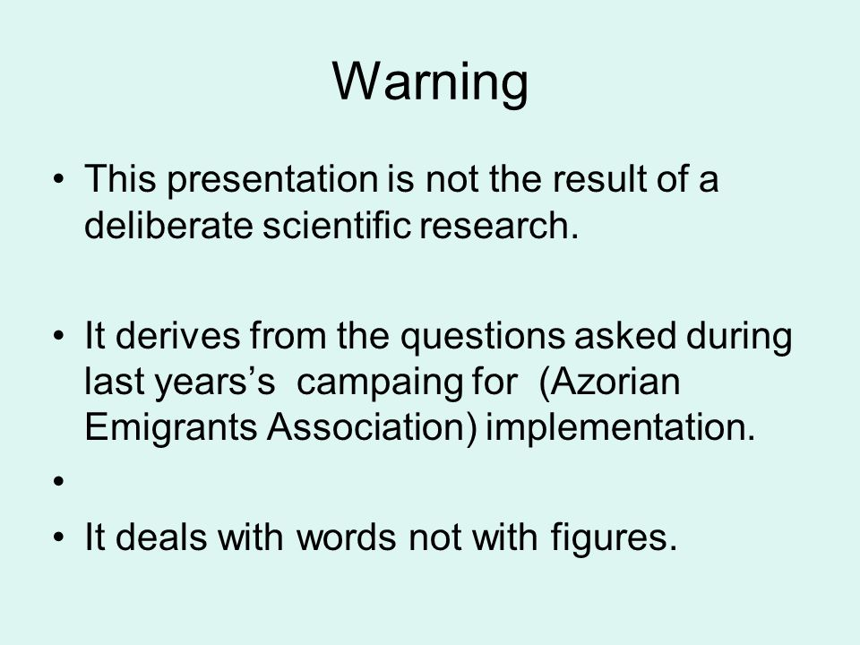 Warning This presentation is not the result of a deliberate scientific research.