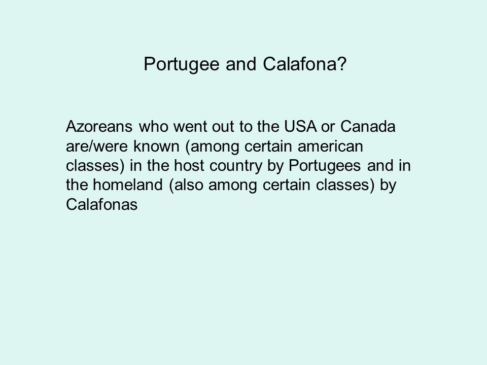 Portugee and Calafona.