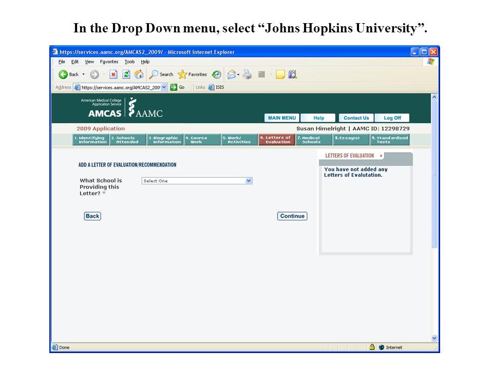 In the Drop Down menu, select Johns Hopkins University .