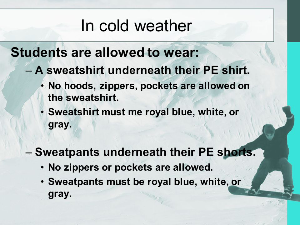 Dress Code for Physical education  Each student is required to wear: White socks White socks Athletic shoes Athletic shoes White or royal blue T-shir