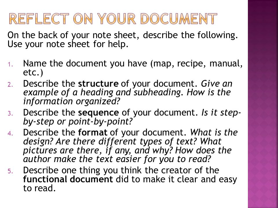 On the back of your note sheet, describe the following. Use your note sheet for help. 1. Name the document you have (map, recipe, manual, etc.) 2. Des