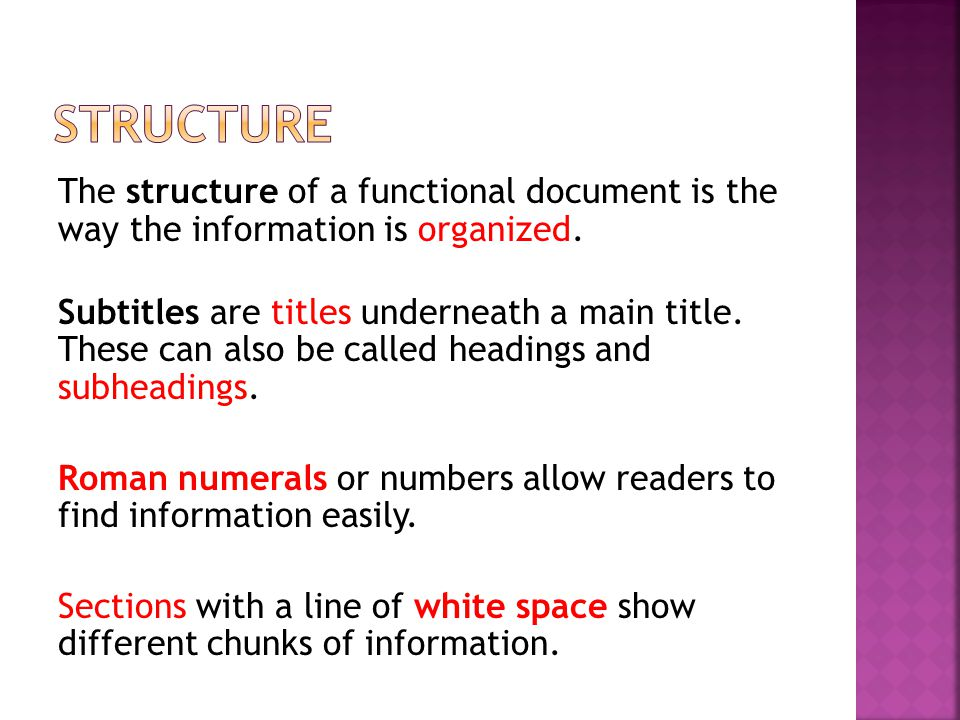 The structure of a functional document is the way the information is organized. Subtitles are titles underneath a main title. These can also be called