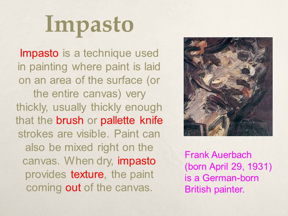 Impasto Impasto is a technique used in painting where paint is laid on an area of the surface (or the entire canvas) very thickly, usually thickly eno