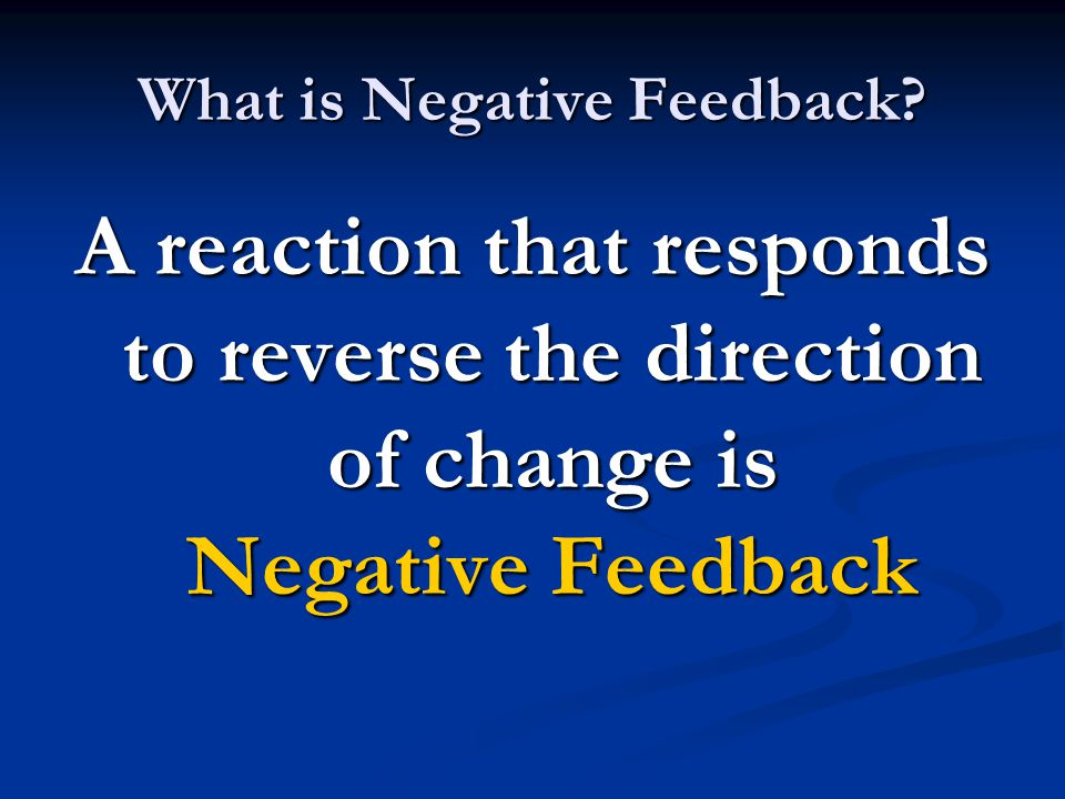 What is Negative Feedback.
