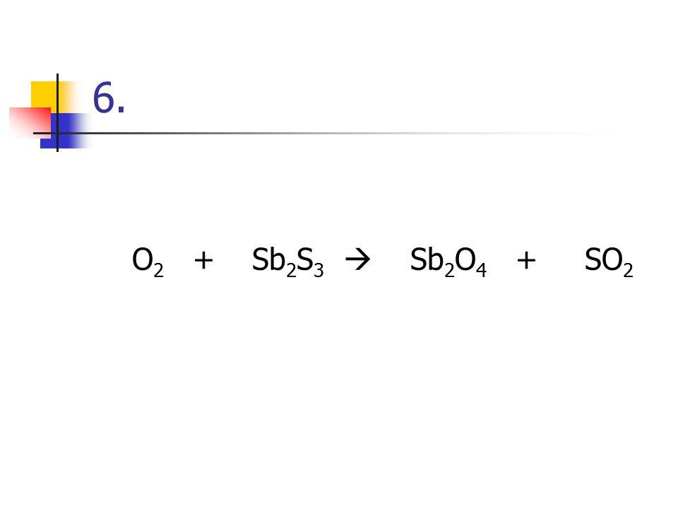 5. P 4 + H 2  PH 3