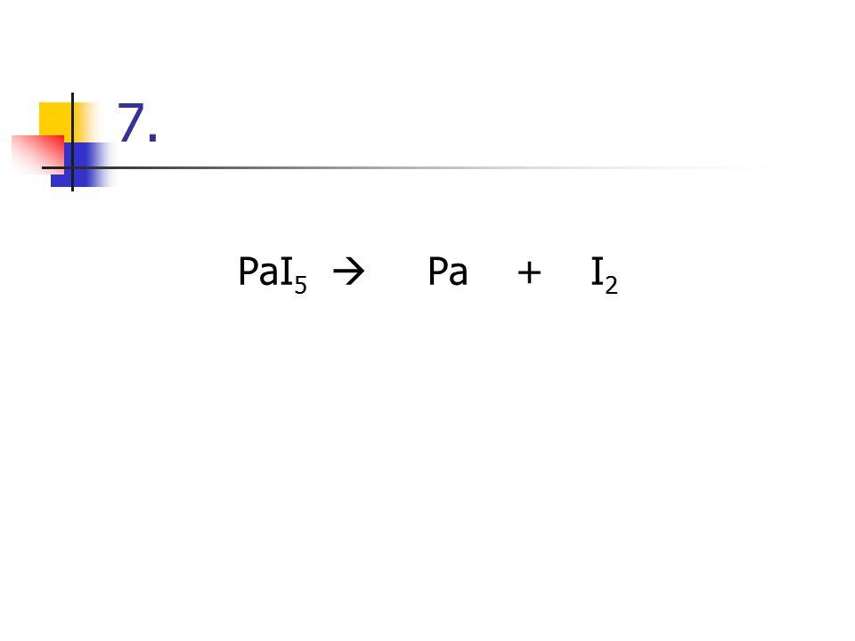 6. O 2 + Sb 2 S 3  Sb 2 O 4 + SO 2