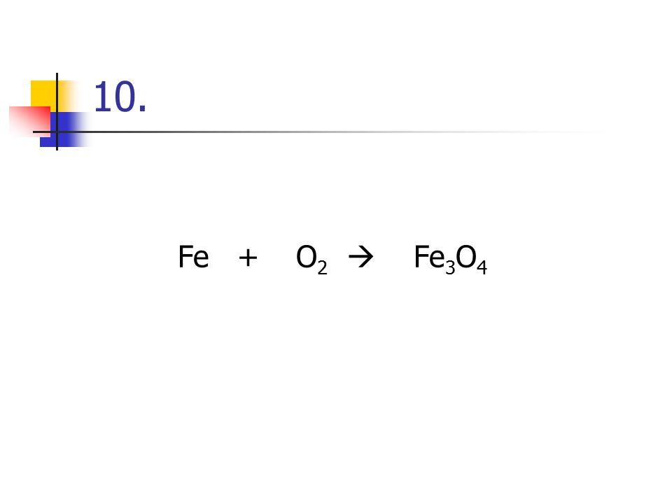 9. C 12 H 22 O 11  C + H 2 O