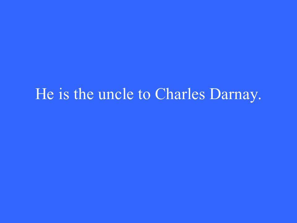 He is the uncle to Charles Darnay.
