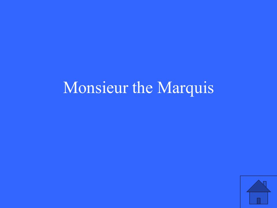 Monsieur the Marquis